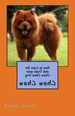 How to Care for and Train your Chow Chow Dog